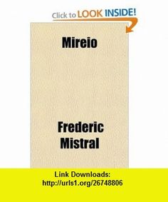 Mir�io; A Proven�al Poem (9780217258807) Fr�d�ric Mistral , ISBN-10: 0217258808  , ISBN-13: 978-0217258807 ,  , tutorials , pdf , ebook , torrent , downloads , rapidshare , filesonic , hotfile , megaupload , fileserve