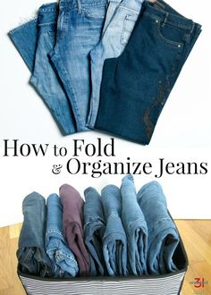 Learning how to fold and organize jeans will make your closet look neater and work better for you. Works for folding pants, too.