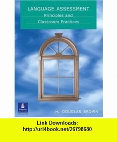 10 best textbooks illustrated by dennis tasa images on pinterest language assessment principles and classroom practice 9780130988348 h douglas brown isbn fandeluxe Gallery