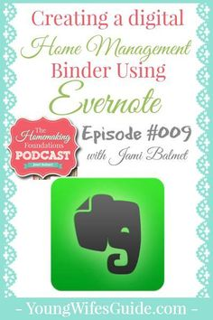 From the Podcaster: I have been using a home management binder for years to help me stay on top of, and organize, my home! But in the past year or so, I've been doing something different: Using a DIGITAL home management binder by using Evernote. Today's podcast episode is about how I use it (and why)