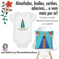 Sementinhas Cor-de-Rosa na Colab55! Almofadas, bodies de bebê, cartões, adesivos e mais! Por Carol Dib. #amorilustrado #feito com alegria #nossasenhoraaparecida #nossasenhora