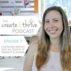 CT Podcast Ep 7 – Customer Service Do's and Don'ts at Markets and Shows | Create & Thrive