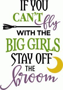 Silhouette Design Store: if you can\'t fly with the big girls phrase