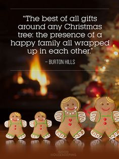 """""""The best of all gifts around any Christmas tree: the presence of a happy family all wrapped up in each other."""" ~ Burton Hills"""