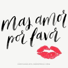 Knots & Jots Lettering | Mas Amor Por Favor