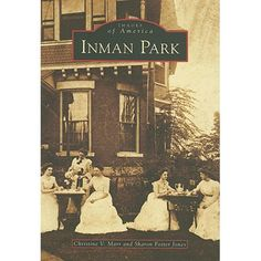 Inman Park Inman Park, The Fosters, Abandoned, The Neighbourhood, Buy Images, Walmart, America, How To Plan, Books