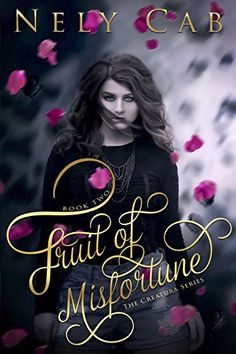 Fruit of Misfortune (The Creatura Series Book 2) by Nely Cab http://www.amazon.com/dp/B00YNR5ZU6/ref=cm_sw_r_pi_dp_ZSBGvb0XYY58D