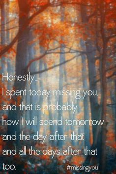 Sad Love Quotes : Missing You: 22 Honest Quotes About Grief - Quotes Time Miss Mom, Miss You Dad, I Miss Her, Missing My Son, Missing You So Much, Honest Quotes, Me Quotes, Qoutes, Papa Quotes