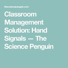 Classroom Management Solution: Hand Signals — The Science Penguin