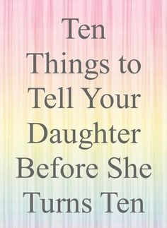 10 Things to Tell Your Daughter #kids Best Parenting Tips #ParentingDaughters