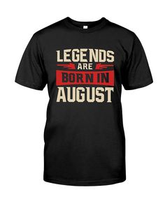 CHECK OUT OTHER AWESOME DESIGNS HERE!      Legends Are Born In August T-shirt - Birthday TShirt, Gift For Birthday  The Best Are Born In August Shirt, All Men Are Created Equal, But Only The Best Are Born In August      TIP: If you buy 2 or more (hint: make a gift for someone or team up) you'll save quite a lot on shipping.       Guaranteed safe and secure checkout via:   Paypal | VISA | MASTERCARD      Click the GREEN BUTTON, select your size and style.       ▼▼ Click GREEN BUTTON Be...