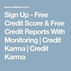 Sign Up - Free Credit Score & Free Credit Reports With Monitoring | Credit Karma | Credit Karma