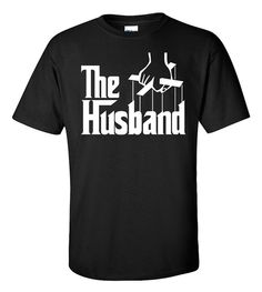 The Husband T-Shirt The Godfather T-Shirt Family by ShirtMakers