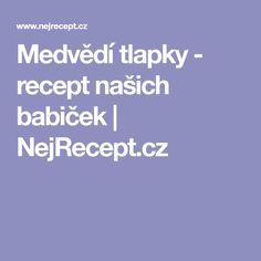 Medvědí tlapky - recept našich babiček   NejRecept.cz
