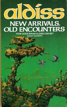Aldiss, Brian W - New Arrivals, Old Encounters - Øyvind