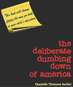 dumbing down education critical thinking