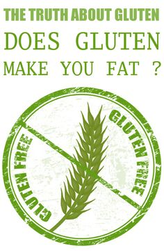 THE TRUTH ABOUT GLUTEN | DOES GLUTEN MAKE YOU FAT