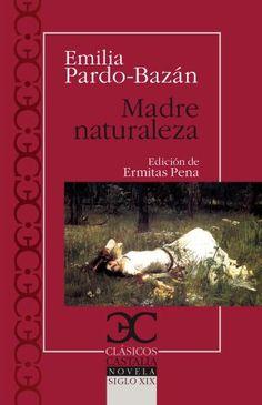 La madre naturaleza / Emilia Pardo Bazán ; edición, introducción y notas de Ermitas Penas