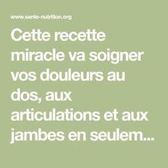 Cette recette miracle va soigner vos douleurs au dos, aux articulations et aux jambes en seulement 7 jours! - Santé Nutrition