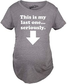 Maternity This is My Last One Seriously Pregnancy T Shirt Funny Announcement Tee (Dark Heather Grey) - L at Amazon Women's Clothing store Baby Daddy Shirt, Last One, First Pregnancy, Branded T Shirts, Announcement, Fashion Brands, Heather Grey, Maternity, Amazon