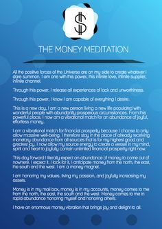 The Money Meditation (for manifesting financial abundance) http://goodvibeblog.com/powerful-money-spells-that-work/