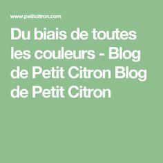 Du biais de toutes les couleurs - Blog de Petit Citron Blog de Petit Citron