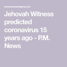 Jehovah Witness predicted coronavirus 15 years ago - P. News Jehovah Witness, Jehovah S Witnesses, Jw Bible, Bible Scriptures, Medical Journals, Spiritual Thoughts, God Jesus, God Is Good, 15 Years