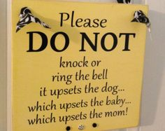 Please DO NOT knock... Upset dog, baby and mom sign!Great baby or shower gift for new Mom and Dad.This can also be changed for twins or dogs