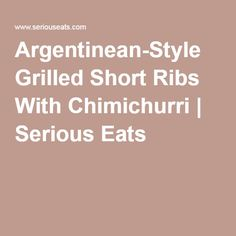 style grilled short ribs with chimichurri argentinean style grilled ...
