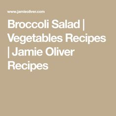 Broccoli Salad | Vegetables Recipes | Jamie Oliver Recipes