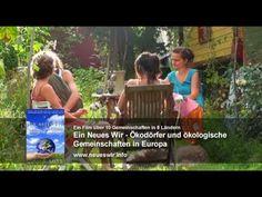 ▶ Ein Neues Wir - Trailer, Ökodörfer und Selbstversorger-Gemeinschaften in Europa - YouTube
