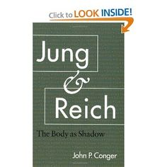 Jung and Reich: The Body as Shadow: John P. Conger: 9781556435447: Amazon.com: Books