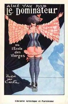 """A book cover for a fetish publication called """"Dolly Slave"""" by Carlo, late 1920s/1930s I'm sad to say that I wasn't able to dig up much information about the artist featured in this post, a French fetish illustrator from a century ago who went by the moniker, """"Carlo."""" However, Carlo's illustrations themselves are very well-known in the world of vintage fetish. His strong sadomasochistic images and bondange-themed drawings adorned erotic magazines and the covers of naughty novels. Carlo's…"""