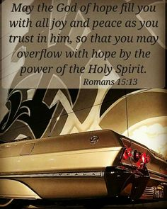 Romans 15 13, Bible Verses Quotes Inspirational, Saved By Grace, God Is Good, Holy Spirit, Peace, Joy, Holy Ghost, Glee