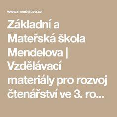 Základní a Mateřská škola Mendelova   Vzdělávací materiály pro rozvoj čtenářství ve 3. ročníku