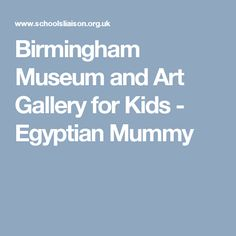 Birmingham Museum and Art Gallery for Kids - Egyptian Mummy
