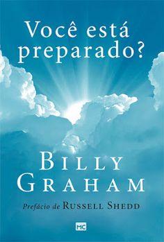 O que a Bíblia fala sobre a vida após a morte? (Dica de Livro: Você está preparado? De Billy Graham). - Aryana Lopes