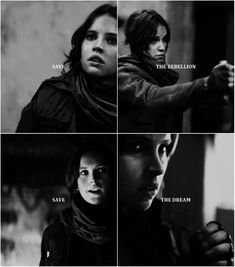 Save the Rebellion. Save the Dream. | Jyn Erso | Rogue One | Star Wars