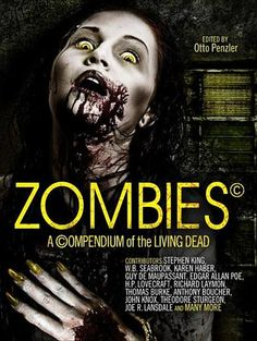 Zombies: A Compendium of the Living Dead edited by Otto Penzler - From the macabre pens of the world's most spine-tingling horror and fantasy writers, the grisliest, goriest, ghastliest stories from the last two centuries have been plucked from the shadows by legendary editor Otto Penzler, to form the most monstrous volume in zombie history. (Bilbary Town Library: Good for Readers, Good for Libraries)