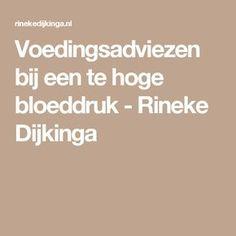 Voedingsadviezen bij een te hoge bloeddruk - Rineke Dijkinga