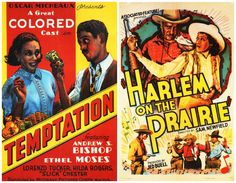 "Oscar Micheaux was known as the King of Black Film Makers. His 1936 movie ""Temptation"" touted Ethel Moses the star of the film as the ""Negro Harlow."" (R) When Herb Jeffries donned a ten gallon hat in 1937's ""Harlem on the Prairie"" the singing cowboy became a real movie star appearing in 4 movies. Image Source: ""A Separate Cinema"" by John Kisch"