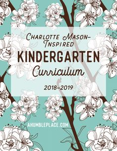 A complete Charlotte Mason kindergarten curriculum for your student! This includes a book list, Morning Time tips, supply lists, term overview lists, and weekly schedules, so all you have to do is pre-read!