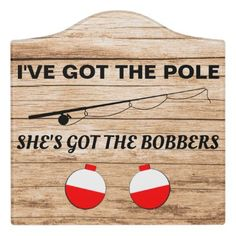 Funny Fishing Ive Got the Pole Door Sign - cottage decor diy accessories ideas Gone Fishing Sign, Fishing Signs, Fishing Humor, Fishing Pole Decor, Fishing Bedroom, Funny Door Signs, Diy Signs, Cute Signs, Fish Bathroom