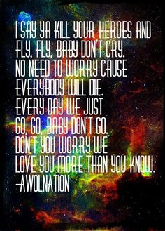 favorite song by Awolnation- kill your heroes