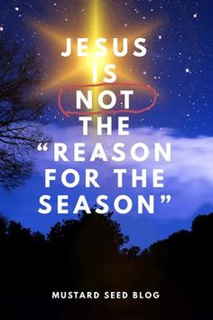 """I've been thinking about that catch phrase we Christians like to use: """"Jesus is the reason for the season"""". I understand why we say it, I do it myself; It's a reaction to all the meaningless tinsel…"""