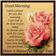 I said a prayer for you this morning morning good morning good morning quotes good morning images beautiful good morning quotes Good Morning Friends Quotes, Good Morning Beautiful Quotes, Good Morning Quotes For Him, Good Morning Prayer, Morning Quotes Images, Good Morning Funny, Good Morning Inspirational Quotes, Morning Greetings Quotes, Morning Blessings