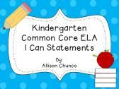 Kindergarten Common Core ELA I Can statements product from Sizzling-in-Second on TeachersNotebook.com