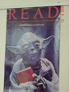 Wisdom from Yoda. (Poster from the American Library Association)
