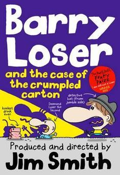 Barry Loser and the Case of the Crumpled Carton by Jim Smith, available at Book Depository with free delivery worldwide. David Walliams Books, Tom Gates, Kids Fans, Dennis The Menace, Wimpy Kid, Sometimes I Wonder, Roald Dahl, Will Smith, New Baby Products