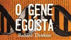 OS 30 LIVROS MAIS IMPORTANTES DA HISTÓRIA - O Gene Egoísta